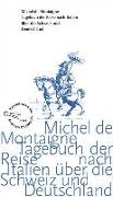 Cover-Bild zu Montaigne, Michel de: Tagebuch der Reise nach Italien über die Schweiz und Deutschland von 1580 bis 1581
