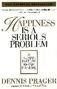 Cover-Bild zu Prager, Dennis: Happiness Is a Serious Problem