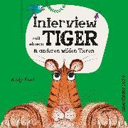 Cover-Bild zu Interview mit einem Tiger - und anderen wilden Tieren (Ungekürzt) (Audio Download) von Seed, Andy