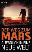 Cover-Bild zu Mamczak, Sascha (Hrsg.): Der Weg zum Mars - Aufbruch in eine neue Welt