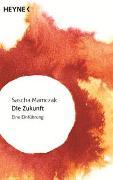 Cover-Bild zu Mamczak, Sascha: Die Zukunft
