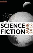 Cover-Bild zu Riffel, Hannes: Das Science Fiction Jahr 2016 (eBook)