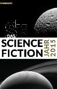 Cover-Bild zu Riffel, Hannes (Hrsg.): Das Science Fiction Jahr 2015 (eBook)