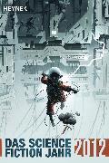 Cover-Bild zu Mamczak, Sascha (Hrsg.): Das Science Fiction Jahr 2012 (eBook)