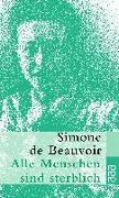 Cover-Bild zu Beauvoir, Simone de: Alle Menschen sind sterblich