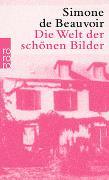 Cover-Bild zu Beauvoir, Simone de: Die Welt der schönen Bilder