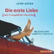 Cover-Bild zu Green, John: Die erste Liebe (nach 19 vergeblichen Versuchen) (Audio Download)