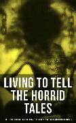 Cover-Bild zu Twain, Mark: Living to Tell the Horrid Tales: True Life Stories of Fomer Slaves, Historical Documents & Novels (eBook)