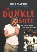 Cover-Bild zu Martin, Nick: Die geilste Lücke im Lebenslauf - Die dunkle Seite