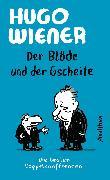 Cover-Bild zu Der Blöde und der Gscheite (eBook) von Wiener, Hugo