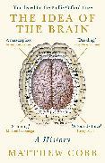 Cover-Bild zu The Idea of the Brain von Cobb, Matthew