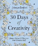 Cover-Bild zu 30 Days of Creativity: Draw, Colour and Discover Your Creative Self von Basford, Johanna