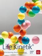 Cover-Bild zu Life Kinetik® von Lutz, Horst