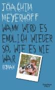Cover-Bild zu Meyerhoff, Joachim: Wann wird es endlich wieder so, wie es nie war