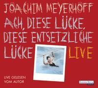 Cover-Bild zu Meyerhoff, Joachim: Ach, diese Lücke, diese entsetzliche Lücke. Live