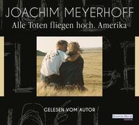 Cover-Bild zu Meyerhoff, Joachim: Alle Toten fliegen hoch - Amerika