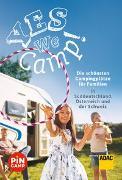 Cover-Bild zu Yes we camp! Die schönsten Campingplätze für Familien in Süddeutschland, Österreich und der Schweiz von Hecht, Simon