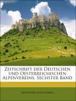 Cover-Bild zu Zeitschrift der Deutschen und Oesterreichischen Alpenvereins, Sechster Band