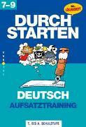 Cover-Bild zu Durchstarten Deutsch 7-9. Aufsatztraining von Rathner, Ingrid