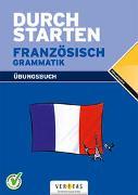 Cover-Bild zu Durchstarten Französisch Grammatik. Übungsbuch von Rosenthaler, Beatrix