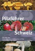 Cover-Bild zu Pilzführer Schweiz von Flück, Markus