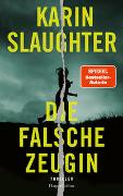 Die falsche Zeugin von Slaughter, Karin
