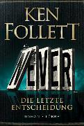 Never - Die letzte Entscheidung von Follett, Ken