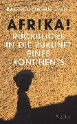 Cover-Bild zu Afrika! Rückblicke in die Zukunft eines Kontinents (eBook) von Grill, Bartholomäus