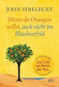 Cover-Bild zu Strelecky, John: Wenn du Orangen willst, such nicht im Blaubeerfeld