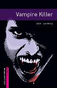 Cover-Bild zu Shipton, Paul: Oxford Bookworms Library: Starter Level:: Vampire Killer