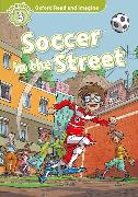 Cover-Bild zu Shipton, Paul: Oxford Read and Imagine: Level 3:: Soccer in the Street