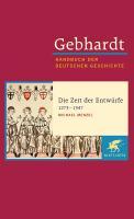 Cover-Bild zu Menzel, Michael: Bd. 7a: Die Zeit der Entwürfe (1273-1347) - Gebhardt - Handbuch der Deutschen Geschichte