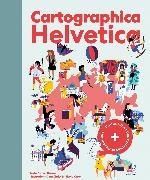 Cover-Bild zu Bewes, Diccon (Text) Christ, Diana & Carpi, Nicola (Illustrationen): Cartographica Helvetica (FR)