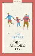Cover-Bild zu Krabbé, Tim: Drei auf dem Eis