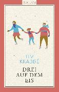 Cover-Bild zu Krabbé, Tim: Drei auf dem Eis (eBook)