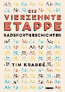 Cover-Bild zu Krabbé, Tim: Die vierzehnte Etappe (eBook)