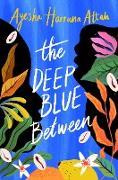 Cover-Bild zu Attah, Ayesha Harruna: The Deep Blue Between (eBook)