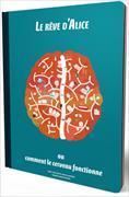 Cover-Bild zu Le Rêve d'Alice ou comment le cerveau fonctionne von Vetulani, Jerzy & Mazurek, Maria