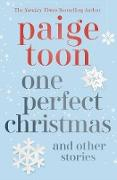 Cover-Bild zu Toon, Paige: One Perfect Christmas and Other Stories (eBook)