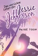 Cover-Bild zu Toon, Paige: Das verrückte Leben der Jessie Jefferson (eBook)