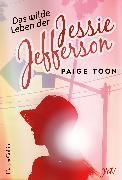 Cover-Bild zu Toon, Paige: Das wilde Leben der Jessie Jefferson (eBook)