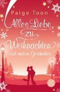 Cover-Bild zu Toon, Paige: Alles Liebe zu Weihnachten und andere Geschichten (eBook)