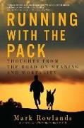 Cover-Bild zu Rowlands, Mark: Running with the Pack: Thoughts from the Road on Meaning and Mortality