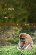 Cover-Bild zu Rowlands, Mark: Can Animals Be Persons?