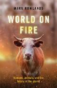 Cover-Bild zu Rowlands, Mark: World on Fire (eBook)