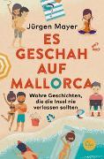 Cover-Bild zu Es geschah auf Mallorca von Mayer, Jürgen
