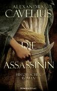 Cover-Bild zu Cavelius, Alexandra: Die Assassinin