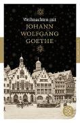 Cover-Bild zu Goethe, Johann Wolfgang von: Weihnachten mit Johann Wolfgang Goethe