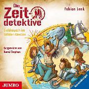 Die Zeitdetektive. Goldrausch im Wilden Westen [37] (Audio Download) von Lenk, Fabian
