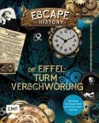Cover-Bild zu Escape History - Die Eiffelturm-Verschwörung: Interaktives Live-Escape-Game zum Immer-wieder-neu-lösen von Trenti, Nicolas